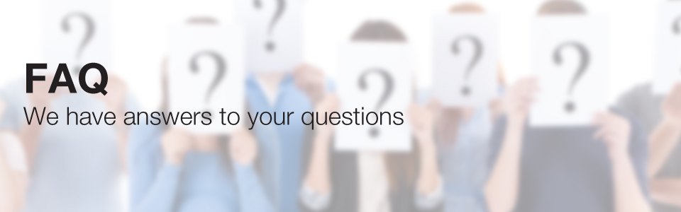 FAQs We have answers to your questions